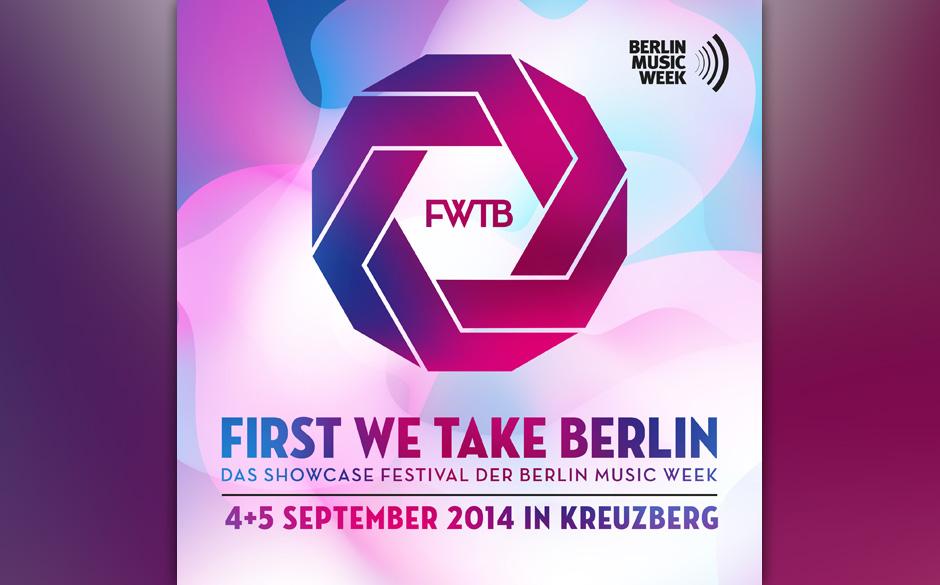 First We Take Berlin - neue Festival-Acts und Showcase-Specials bestätigt