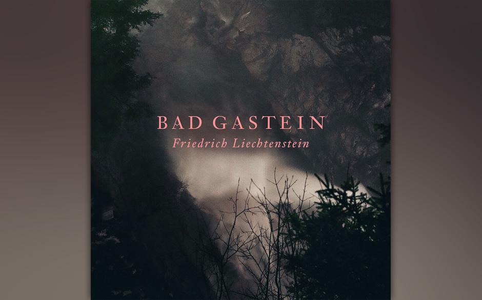Friedrich Liechtenstein - BAD GASTEIN