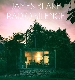 James Blake – RADIO SILENCE (tba)