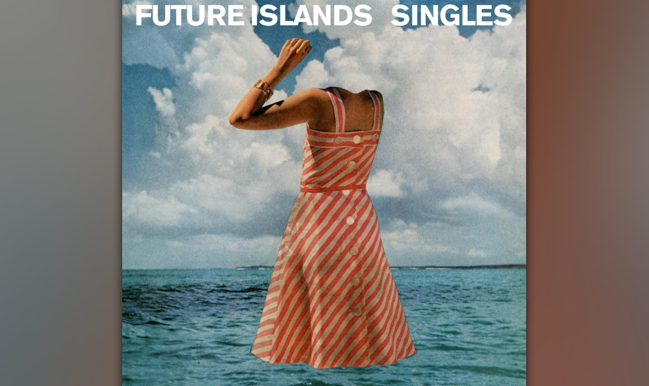 24.Future Islands – Singles (VÖ: 21.03.2014)  Die Vocals machen den Unterschied: sensationeller Synthie-Pop.