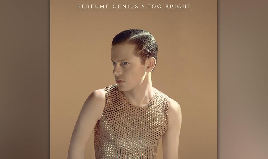 82.Perfume Genius - Too Bright (VÖ: 19.09.2014)  Der eher für seine fragilen Klavierstücke bekannte Musiker versammelt nun