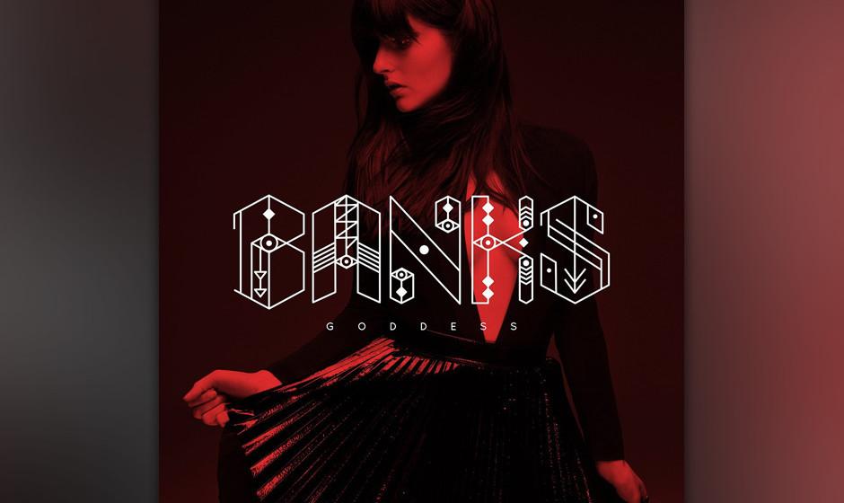 08. Banks - GODDESS (05.09.2014)  Electronic R'n'B: Die Produzentin löst das Versprechen ein, das sie mit ihren Singles