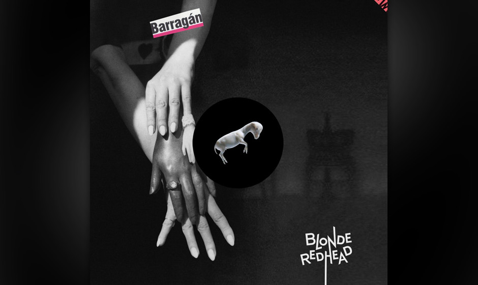 100.Blonde Redhead - Barragán (VÖ: 05.09.2014)  Weniger Pop, mehr Dream: Das Avantgarde-Indie-Trio entschleunigt seine Song