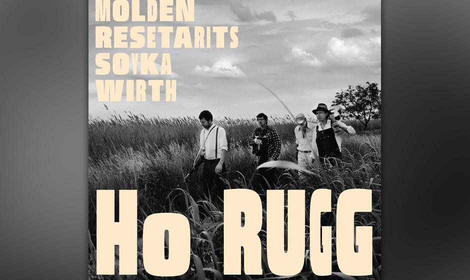92.Molden / Resetarits / Soyka / Wirth – Ho Rugg (VÖ: 07.02.2014)  Der Blues dieses Quartetts kann nur aus Wien kommen.