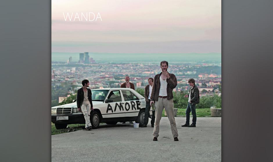 10. Wanda - AMORE (17.10.2014)  Die Geburt von Austro-Indie: Die Wiener Band klaut sich die besten Ideen von Ambros, Danzer u