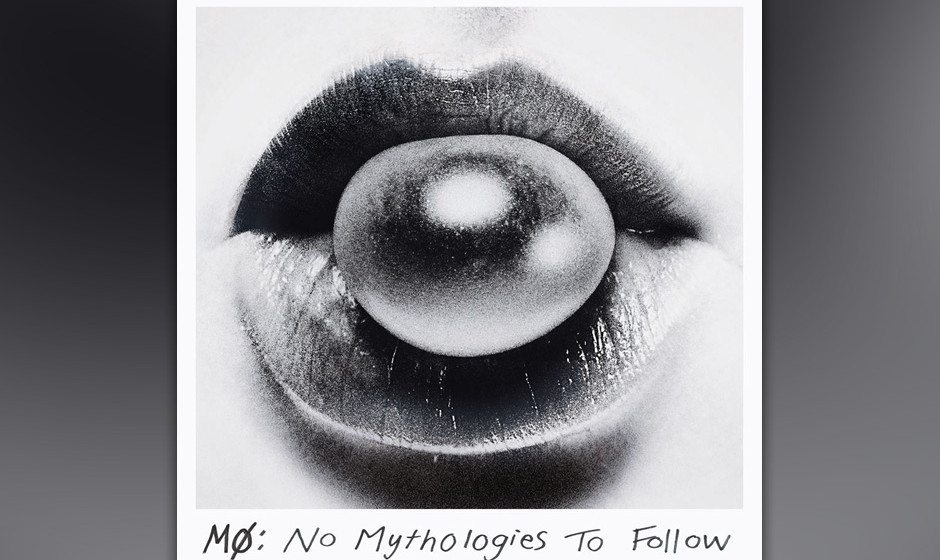 13. Mø - NO MYTHOLOGIES TO FOLLOW