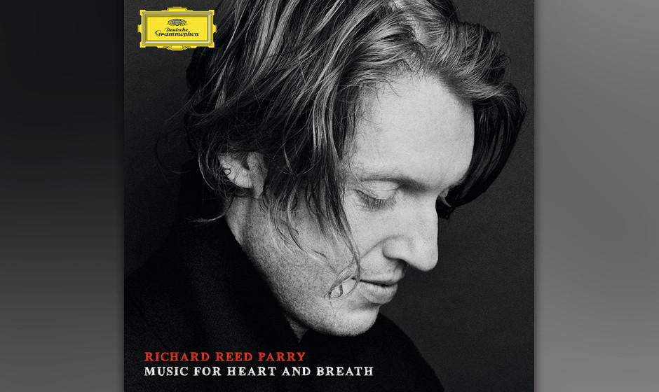 11. Richard Reed Parry - MUSIC FOR HEART AND BREATH