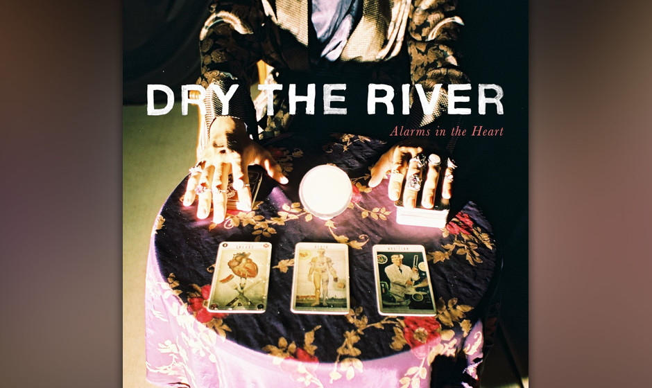 18. Dry The River - ALARMS IN THE HEART