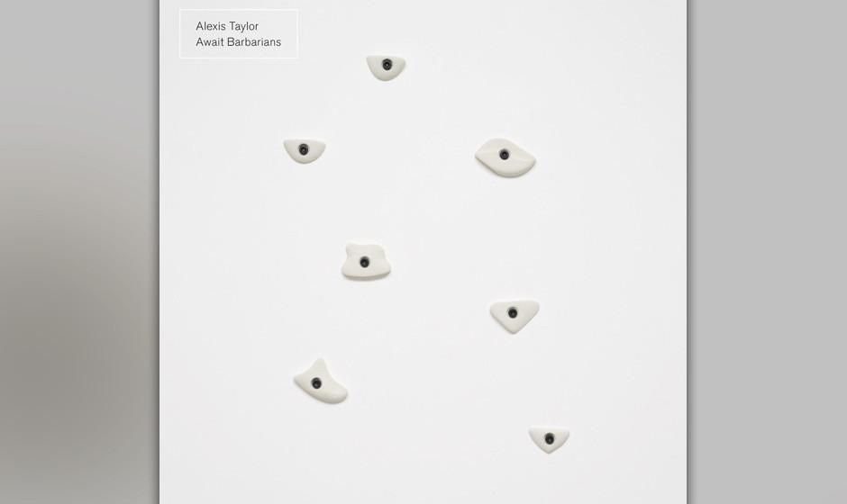 8. Alexis Taylor - AWAIT BARBARIANS