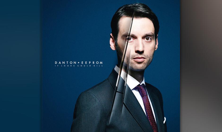 5. Danton Eeprom - IF LOOKS COULD KILL