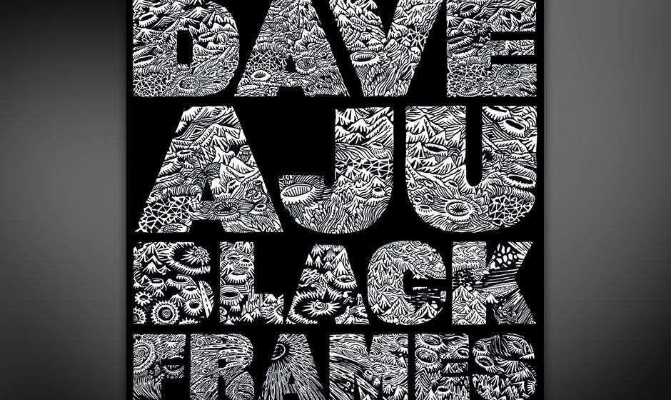 13. Dave Aju - BLACK FRAMES