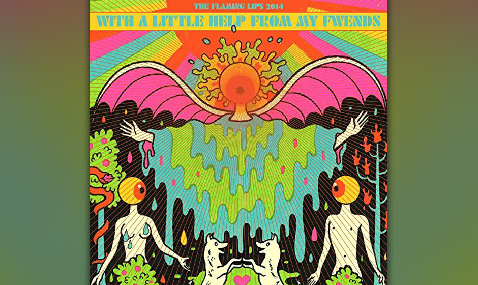 14. The Flaming Lips - WITH A LITTLE HELP OF MY FWENDS