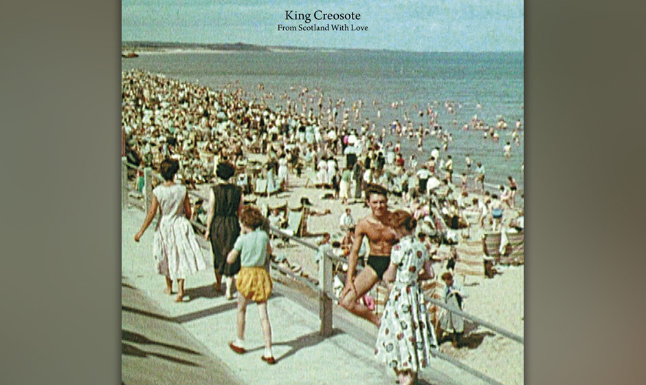 18. King Creosote - FROM SCOTLAND WITH LOVE
