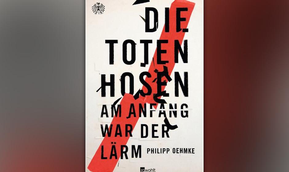 Platz 7: Philipp Oehmke - 'Die Toten Hosen: Am Anfang war der Lärm'