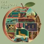 The-Seasons-Pulp