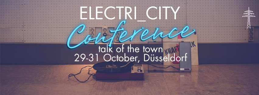Ein Kongress für elektronische Musik in Düsseldorf: Die ELECTRI_CITY Conference