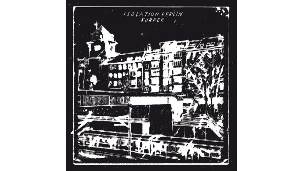 03. Isolation Berlin - KÖRPER