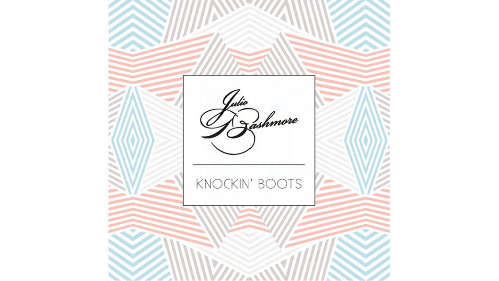 04. Julio Bashmore - KNOCKIN BOOTS