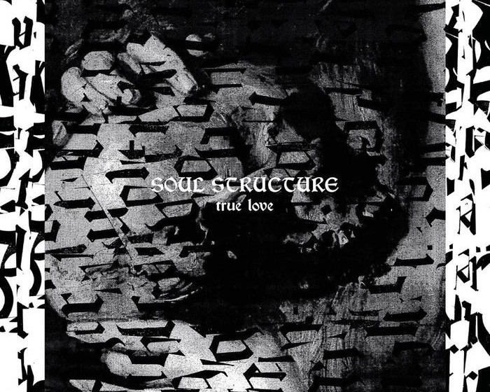 Soul Structure - TRUE LOVE (VÖ: 17.3.)