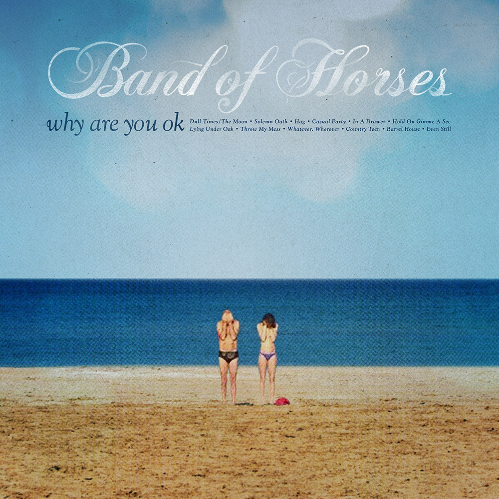 Band Of Horses Why Are You Ok Kritik & Stream   Musikexpress