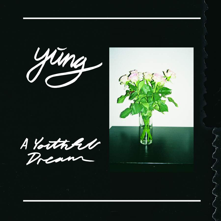 Yung - A YOUTHFUL DREAM (VÖ: 10.6.)