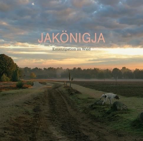 JaKönigJa – EMANZIPATION IM WALD, VÖ: 29.07