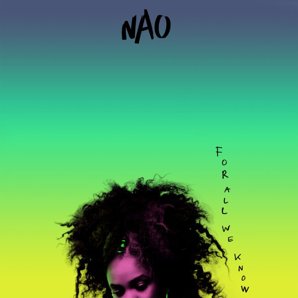 Nao – FOR ALL WE KNOW, VÖ: 29.07