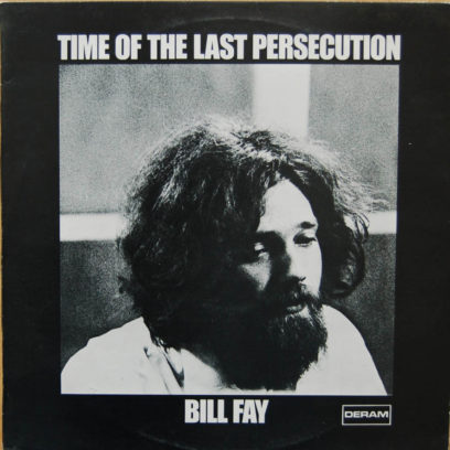1971_Bill Fay – Time Of The Last Persecution