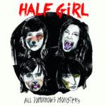 halfgirl_cover_alltomorrowsmonsters