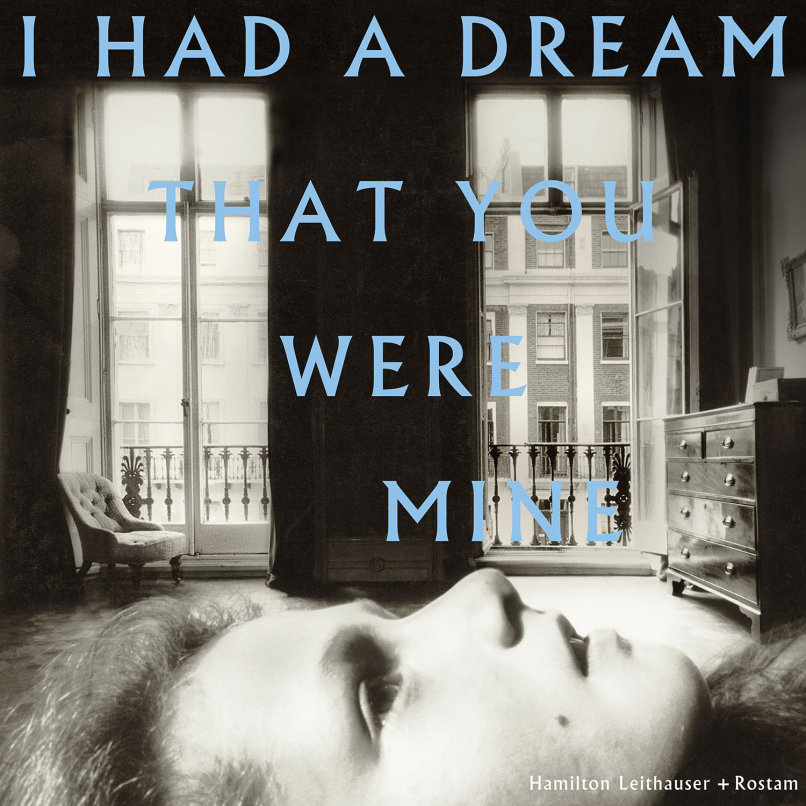 Hamilton Leithauser + Rostam - I HAD A DREAM THAT YOU WERE MINE, VÖ: 23.09.2016