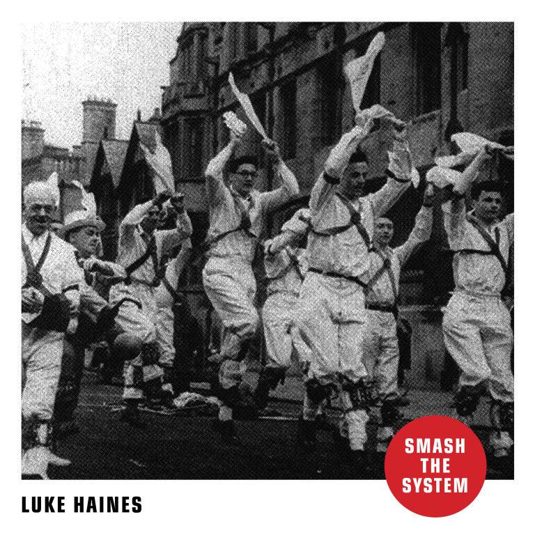 Luke Haines – SMASH THE SYSTEM, VÖ: 14.10.2016