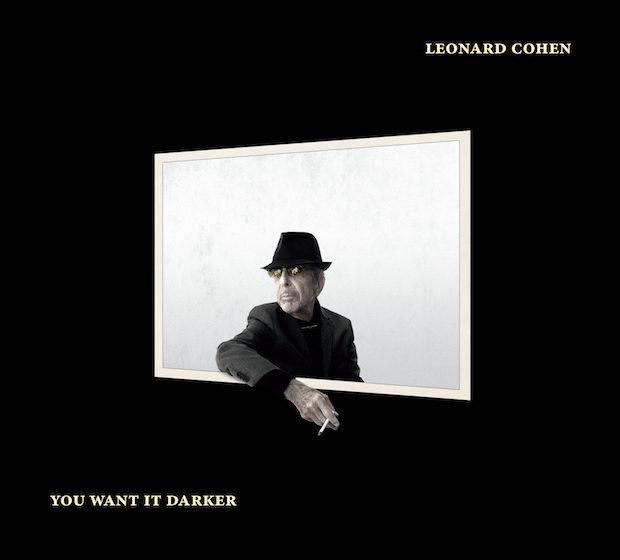 Leonard Cohen – YOU WANT IT DARKER, VÖ: 21.10.2016