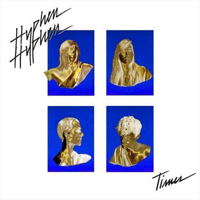 Hyphen Hypen – TIMES, VÖ: 18.11.2016
