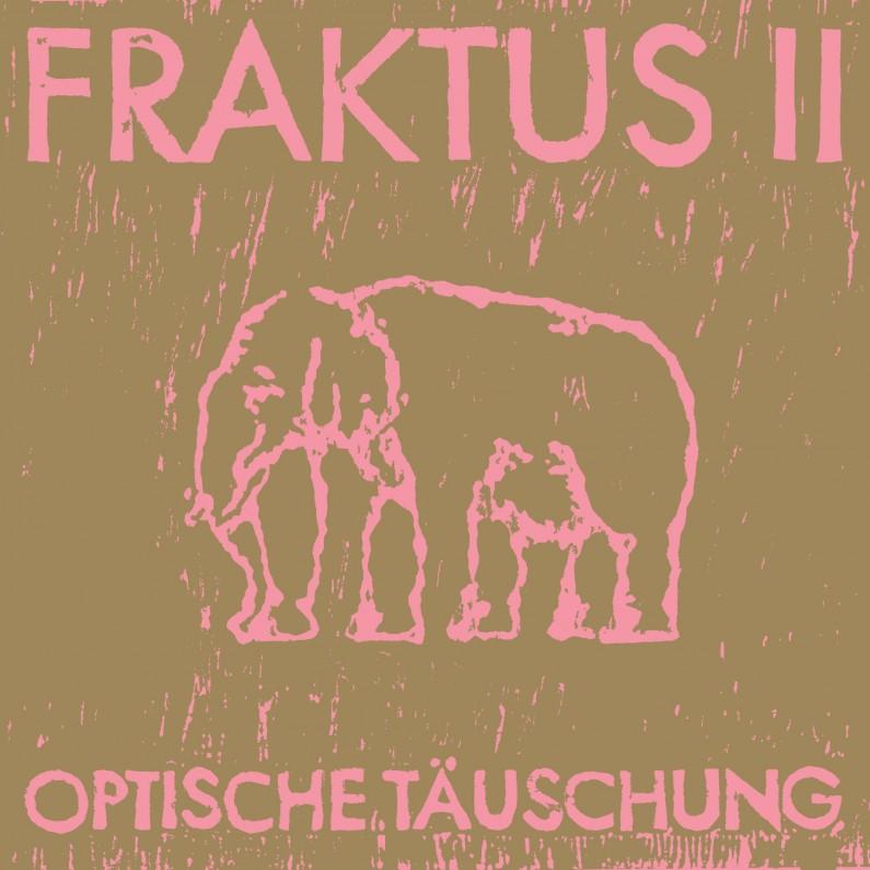 Fraktus II – OPTISCHE TÄUSCHUNG, VÖ: 9.12.2016