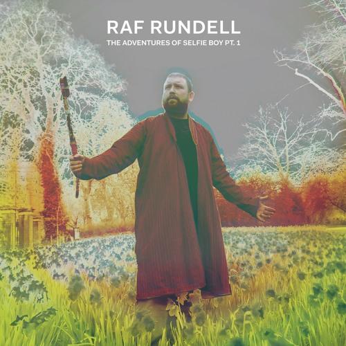 Raf Rundell – THE ADVENTURES OF SELFIE BOY PT. 1, VÖ: 9.12.2016