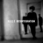 Klez.e – DESINTEGRATION, VÖ: 13.01.2017