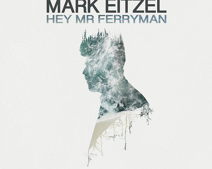 Mark Eitzel – HEY MR: FERRYMAN; VÖ: 27.01.2017