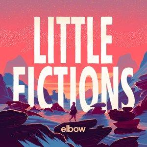 Elbow – LITTLE FICTIONS; VÖ: 3.02.2017