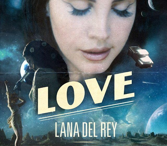 "Lana Del Reys neue Single ""Love"""