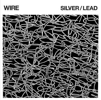 Wire – SILVER/LEAD; VÖ: 31.03.2017