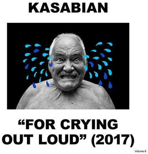 Kasabian – FOR BRYING OUT LOUD; VÖ: 28.04.2017