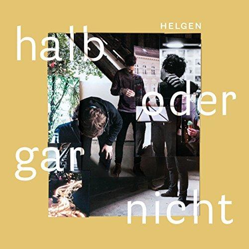 Helgen - HALB ODER GAR NICHT