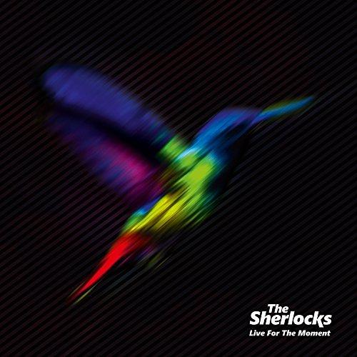 Sherlocks – LIVE FOR THE MOMENT