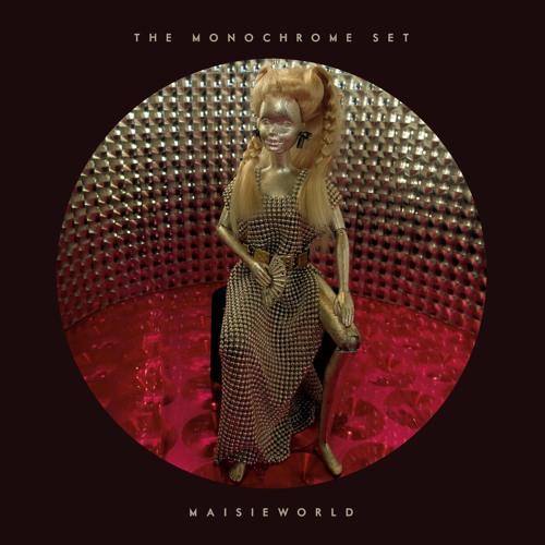 The Monochrome Set: MAISIEWORLD