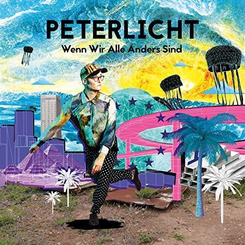 WENN WIR ALLE ANDERS SIND - Albumcover von PeterLicht