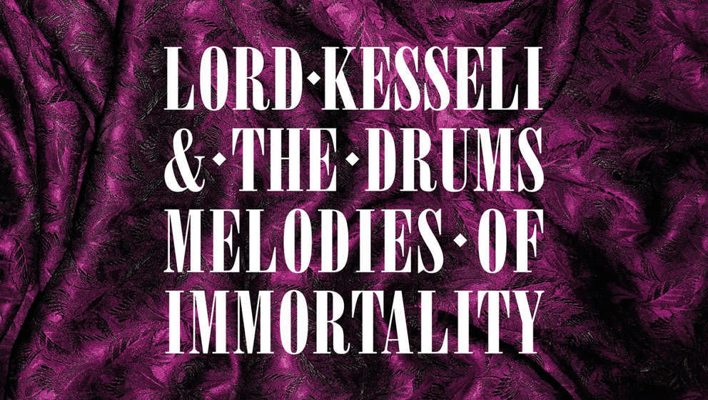 Albumcover MELODIES OF IMMORTALITY von Lord Kesseli & The Drums